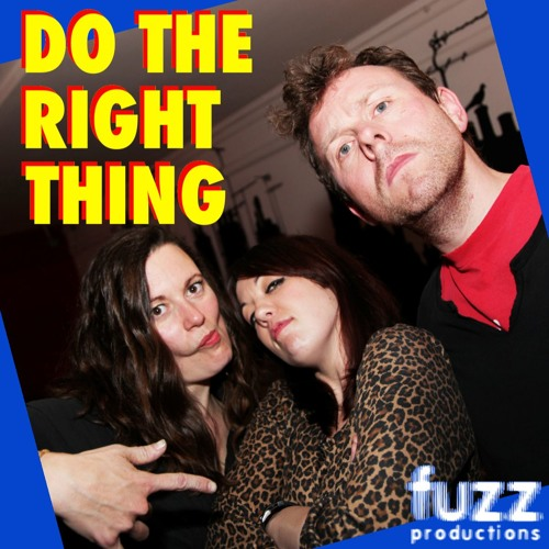 Do The Right Thing – Edinburgh 2011