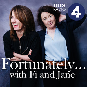 Fortunately… with Fi & Jane